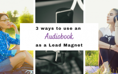 3 Ways to use an Audiobook as a Lead Magnetic