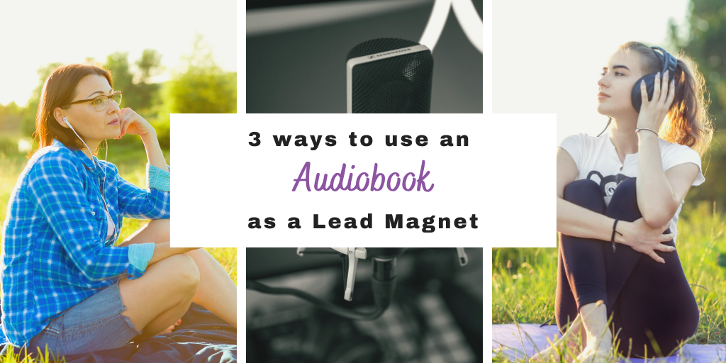 Banner for blog post 3 ways to use an audiobook as a lead magnet