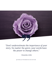 Quote from author Danesha Little with a picture of a rose.