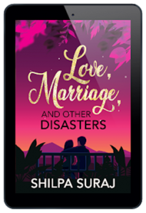 """picture of Shilpa Suraj book """"love, Marriage, and other Disasters"""""""
